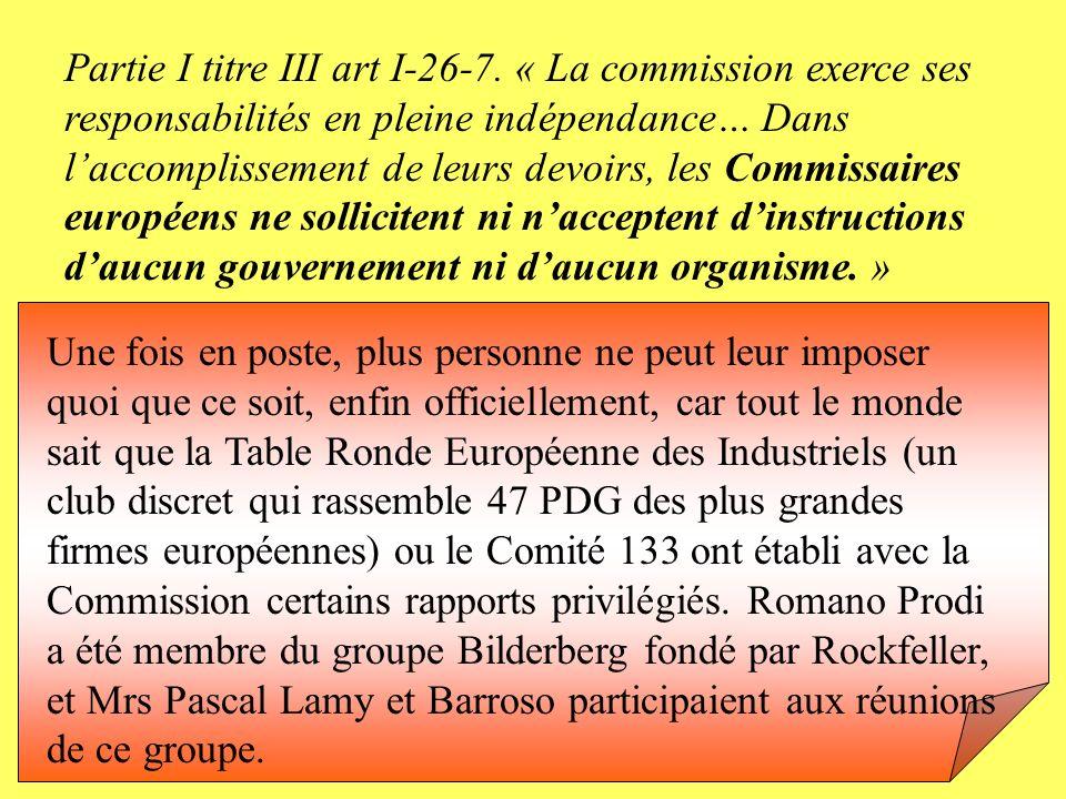 Partie I titre III art I-26-7. « La commission exerce ses responsabilités en pleine indépendance… Dans laccomplissement de leurs devoirs, les Commissa