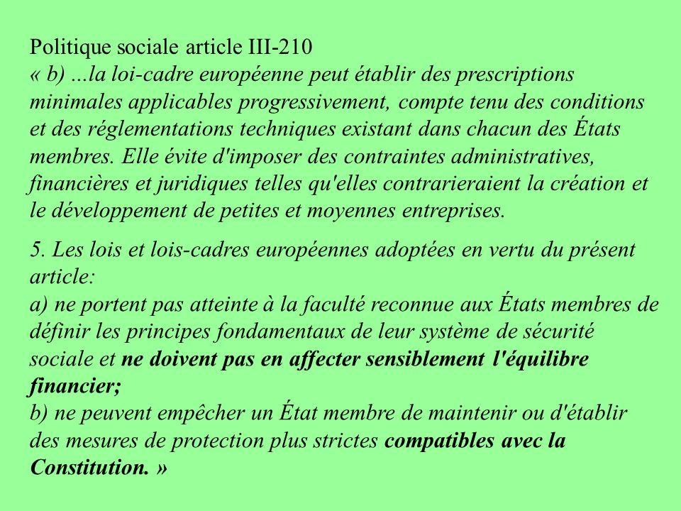 5. Les lois et lois-cadres européennes adoptées en vertu du présent article: a) ne portent pas atteinte à la faculté reconnue aux États membres de déf