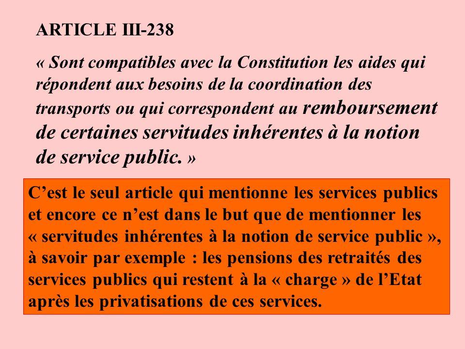 ARTICLE III-238 « Sont compatibles avec la Constitution les aides qui répondent aux besoins de la coordination des transports ou qui correspondent au