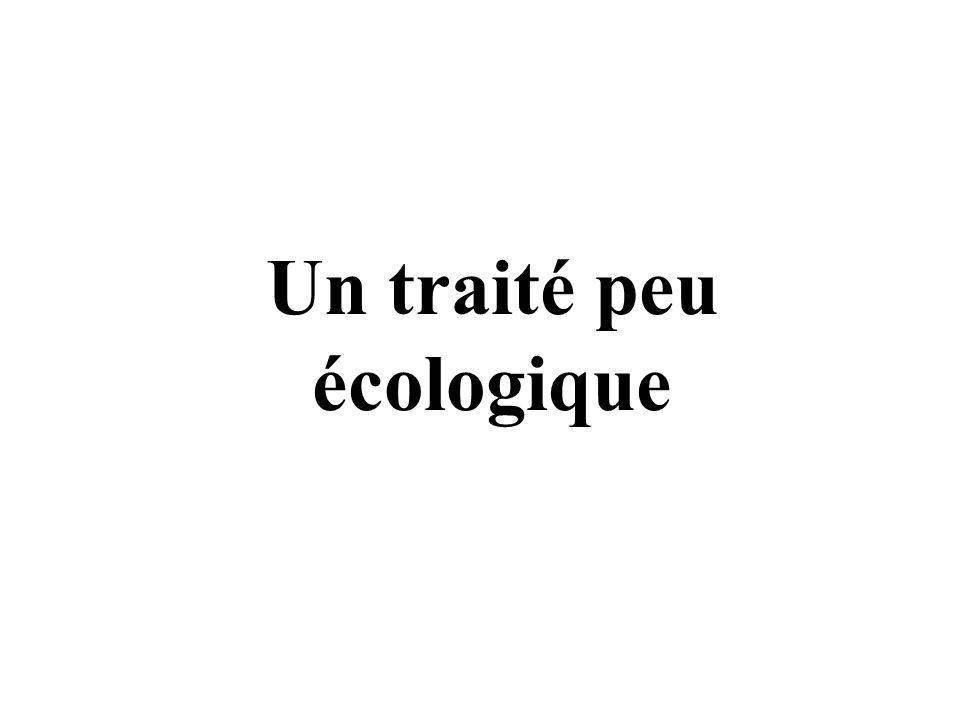 Un traité peu écologique