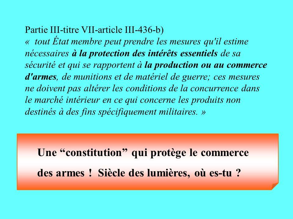 Partie III-titre VII-article III-436-b) « tout État membre peut prendre les mesures qu'il estime nécessaires à la protection des intérêts essentiels d