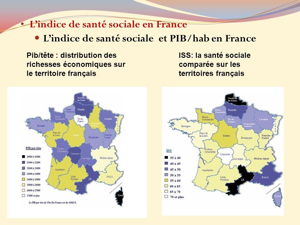 Lindice de santé sociale en France Lindice de santé sociale et PIB/hab en France Pib/tête : distribution des richesses économiques sur le territoire f