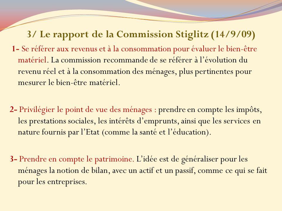 3/ Le rapport de la Commission Stiglitz (14/9/09) 1- Se référer aux revenus et à la consommation pour évaluer le bien-être matériel. La commission rec