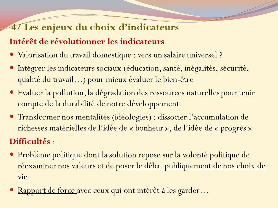 4/ Les enjeux du choix dindicateurs Intérêt de révolutionner les indicateurs Valorisation du travail domestique : vers un salaire universel .