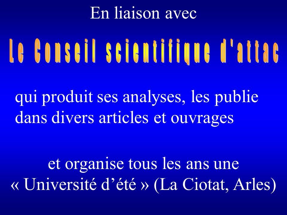 Des centaines de groupes de travail thématiques locaux dans toute la France rattachés en réseau à lactivité de nombreux groupes thématiques nationaux organisent chaque mois des dizaines de débats publics sur tous ces sujets