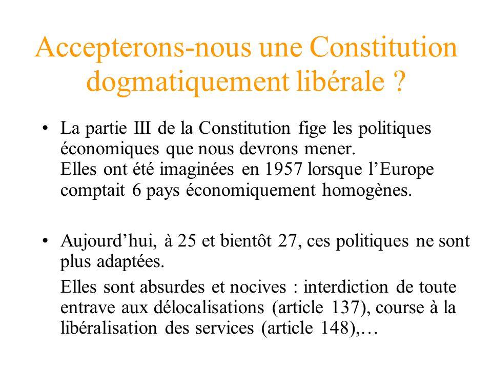 Accepterons-nous une Constitution dogmatiquement libérale .