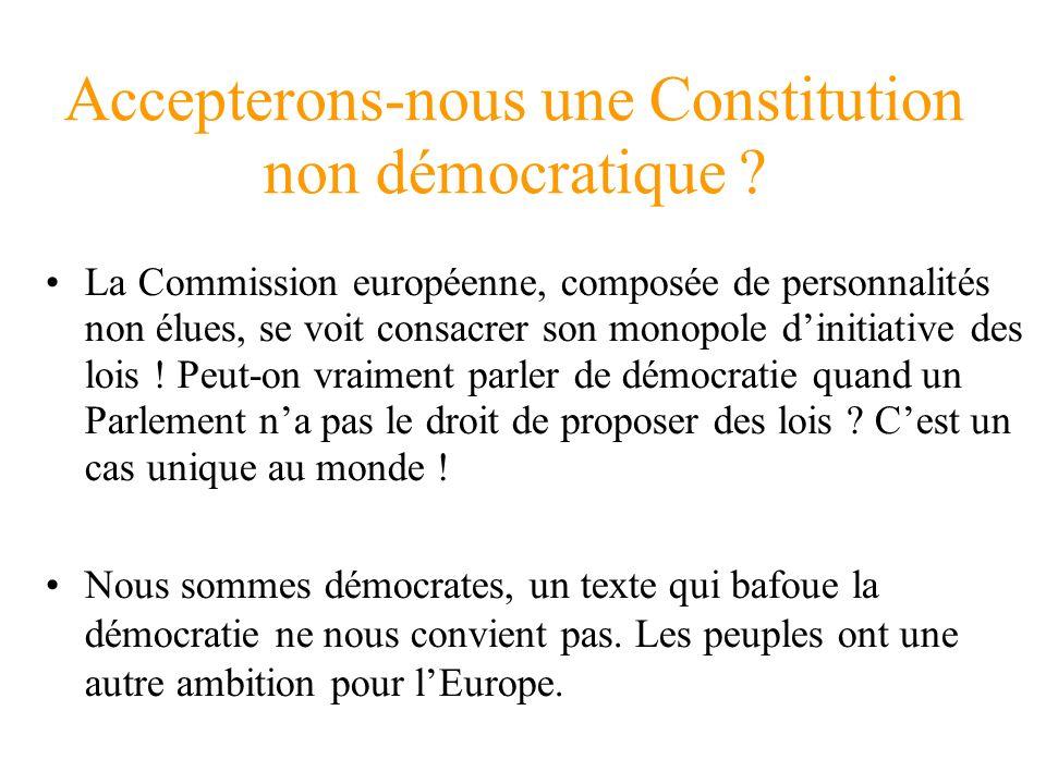 Accepterons-nous une Constitution non démocratique ? La Commission européenne, composée de personnalités non élues, se voit consacrer son monopole din