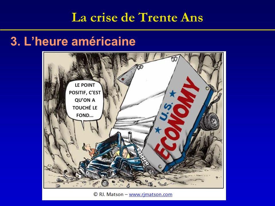 La crise de Trente Ans 3. Lheure américaine