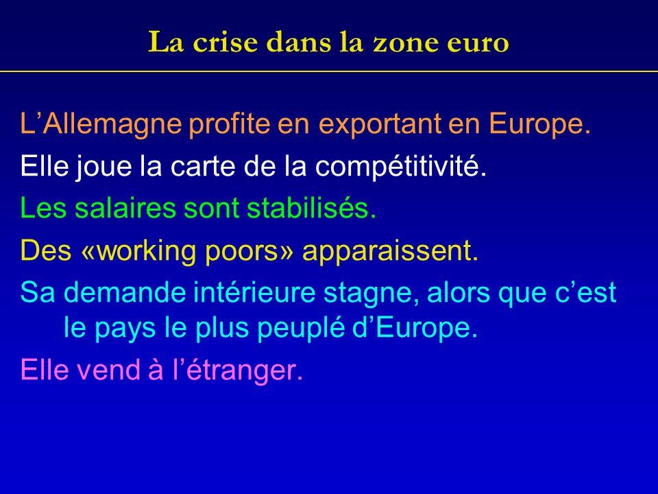 La crise dans la zone euro LAllemagne profite en exportant en Europe.