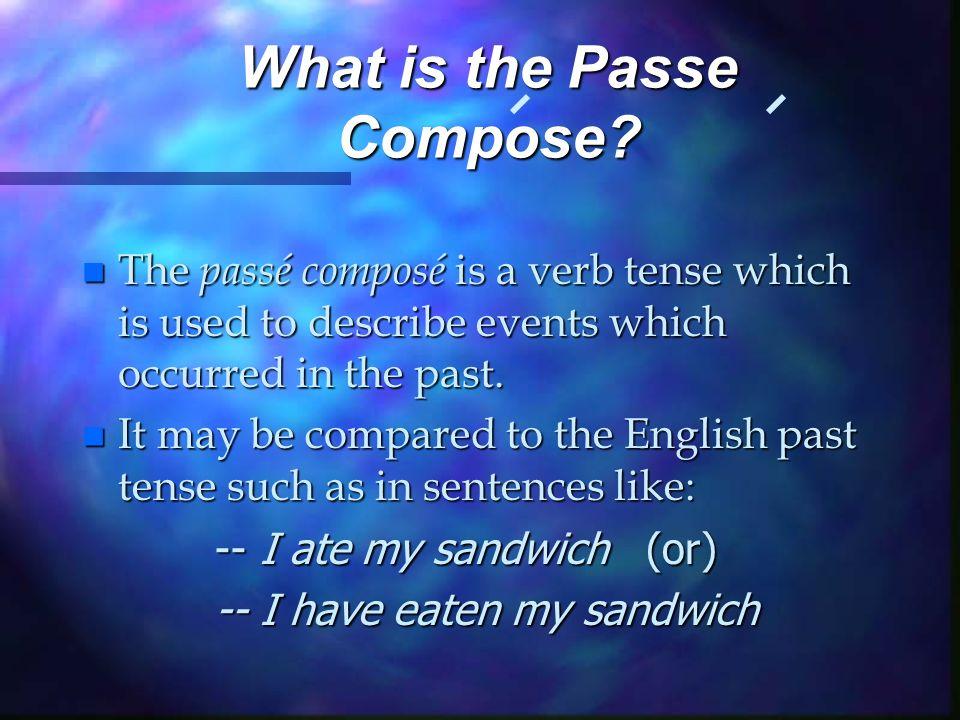 What is the passé composé.n How do I conjugate the passé composé.