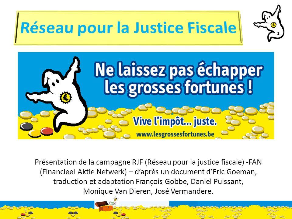 2 Le Réseau pour la justice fiscale (RJF) est un réseau regroupant les organisations suivantes: A.C.i.