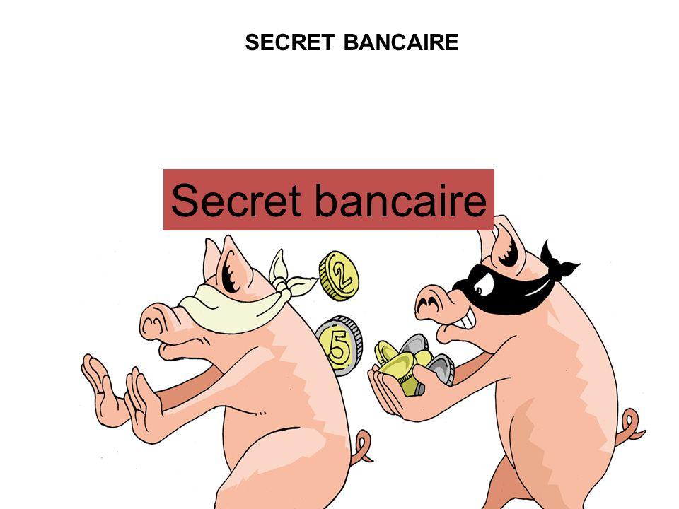 SECRET BANCAIRE Secret bancaire