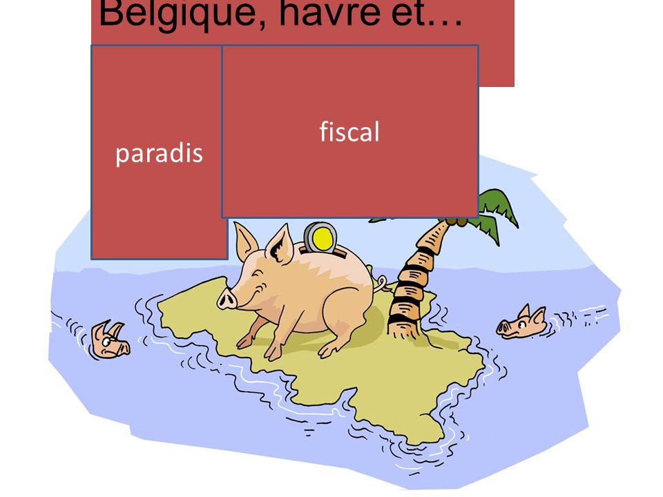 Belgique, havre et… sécurité paradis fiscal