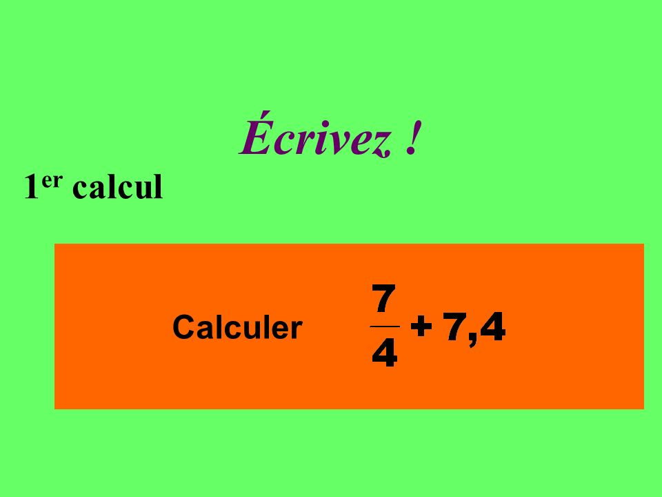 Écrivez ! 1 er calcul Calculer