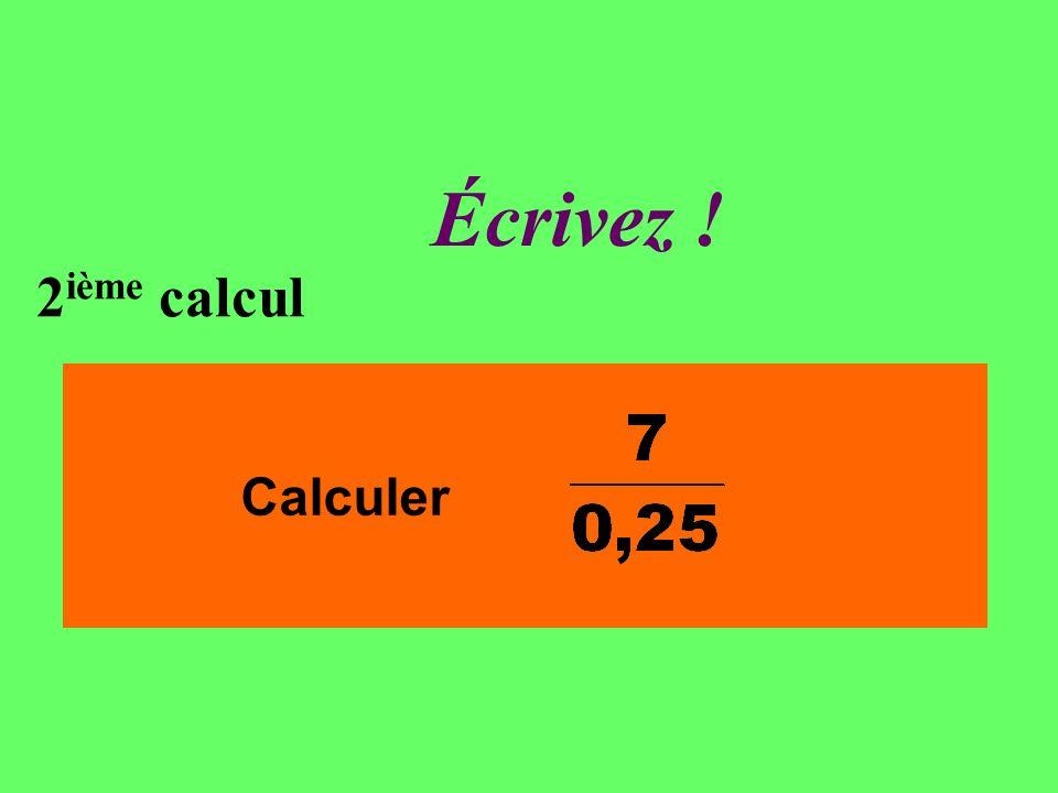 Réfléchissez! 2 ième calcul Calculer