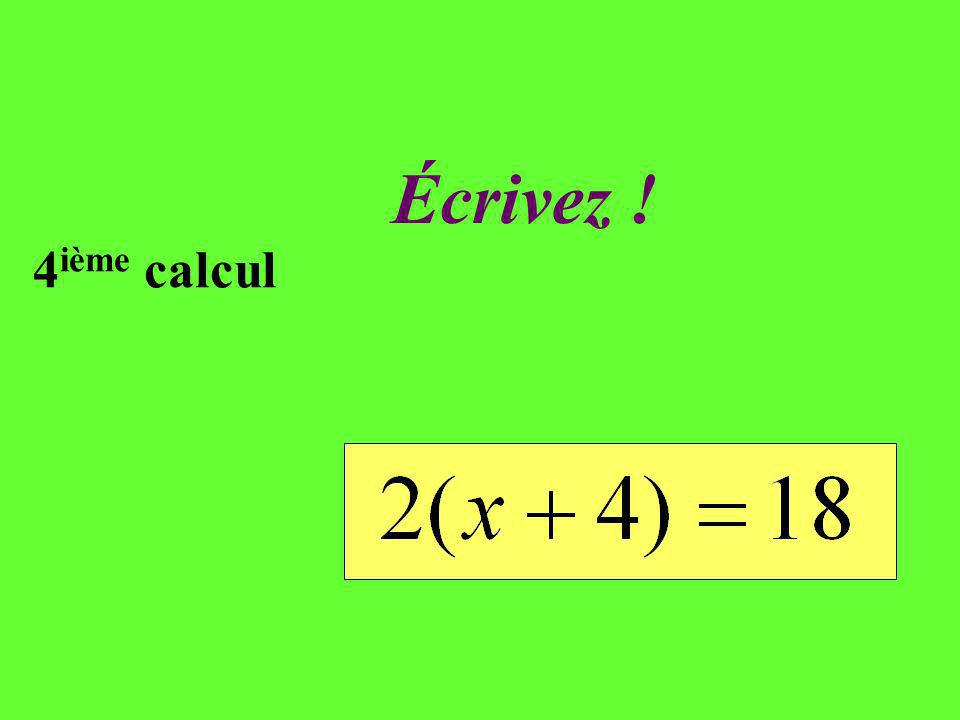 Réfléchissez! 4 ième calcul Un rectangle de périmètre 18 cm a pour largeur 4 cm. Quelle est sa largeur ?