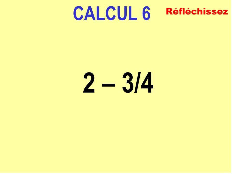CALCUL 5 (2/5) x 3 + 3/10 ECRIVEZ