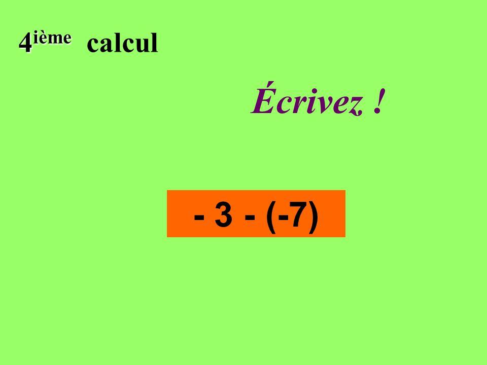 Réfléchissez! 4 ième 4 ième calcul - 3 - (-7)