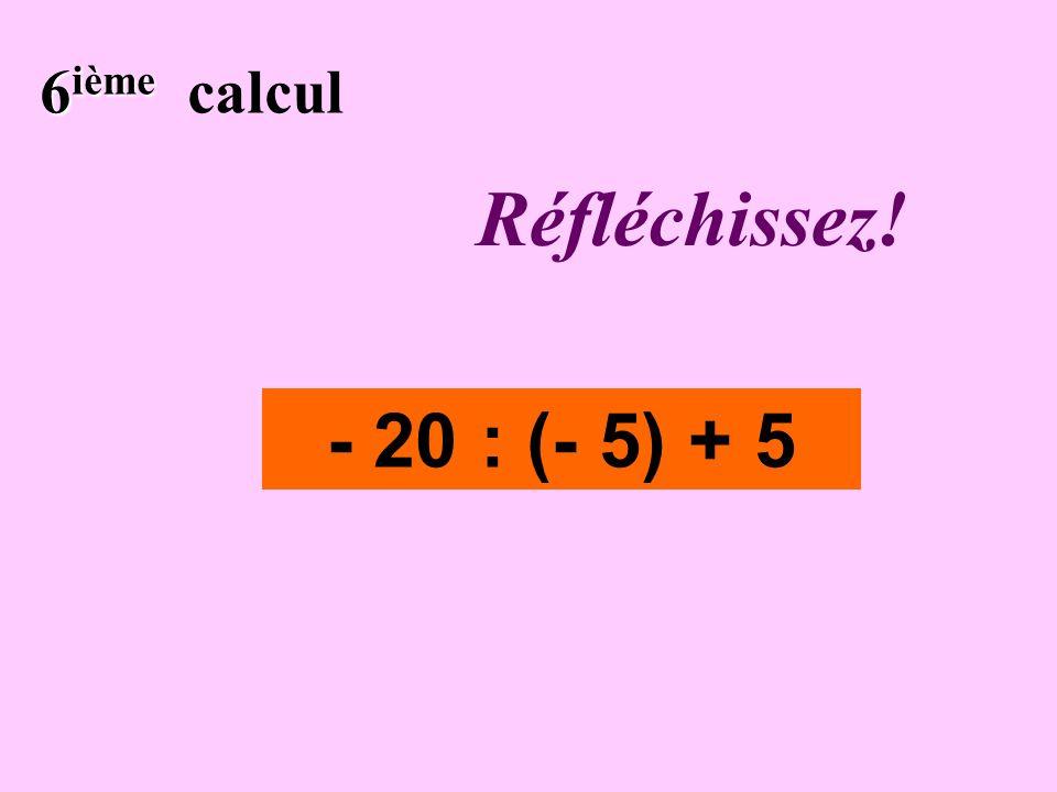 Écrivez ! 5 ième 5 ième calcul - 5 x (- 3) – 12