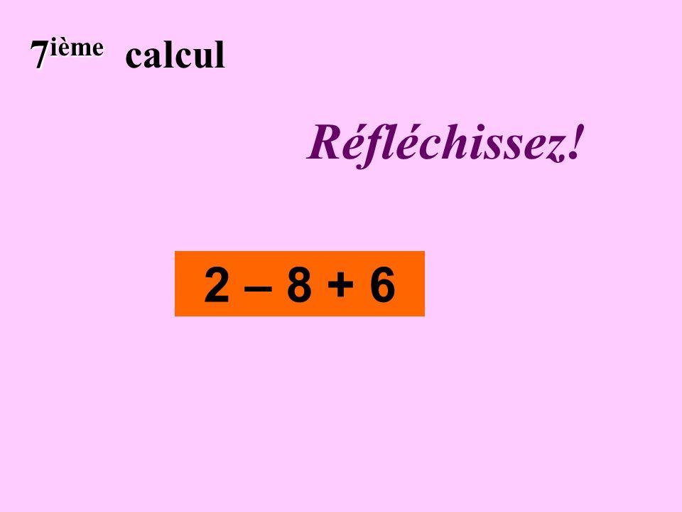 Écrivez ! 6 ième 6 ième calcul - 20 : (- 5) + 5