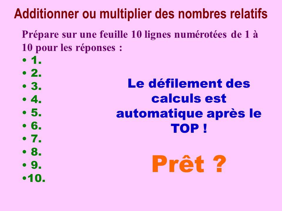 Calcul pensé Additionner ou multiplier des nombres relatifs