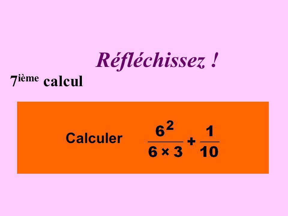Écrivez ! 6 ième calcul Calculer