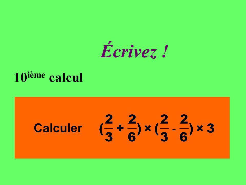 Réfléchissez ! 10 ième calcul Calculer