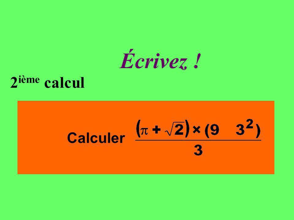 Écrivez ! 2 ième calcul Calculer