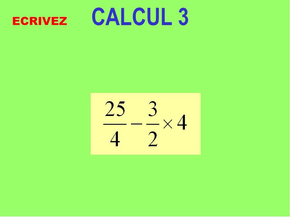 CALCUL 3 Réfléchissez