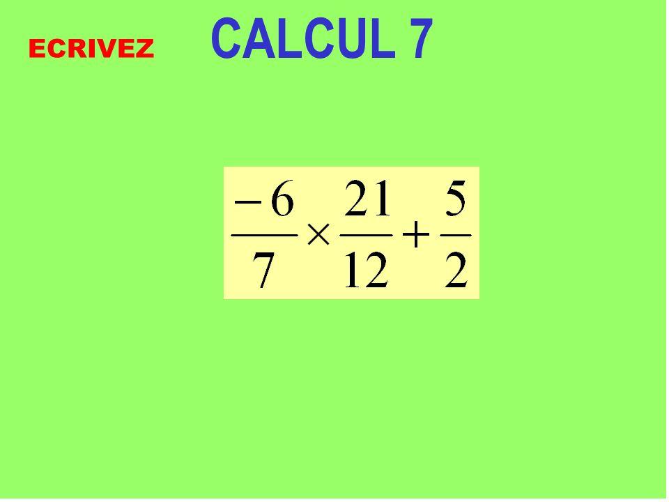 CALCUL 7 Réfléchissez