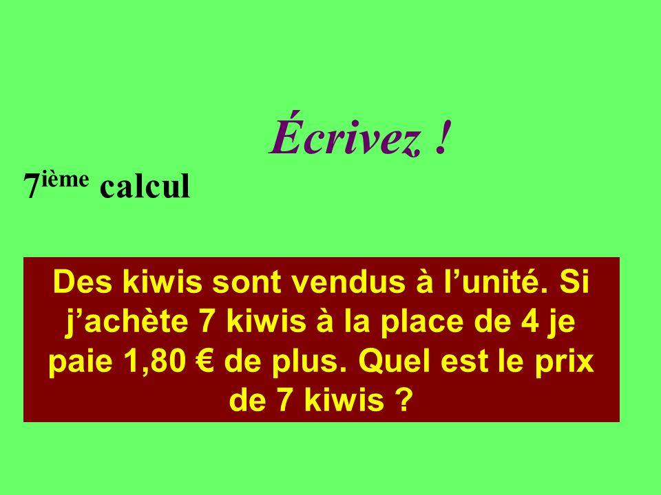 Réfléchissez 7 ième calcul Des kiwis sont vendus à lunité.