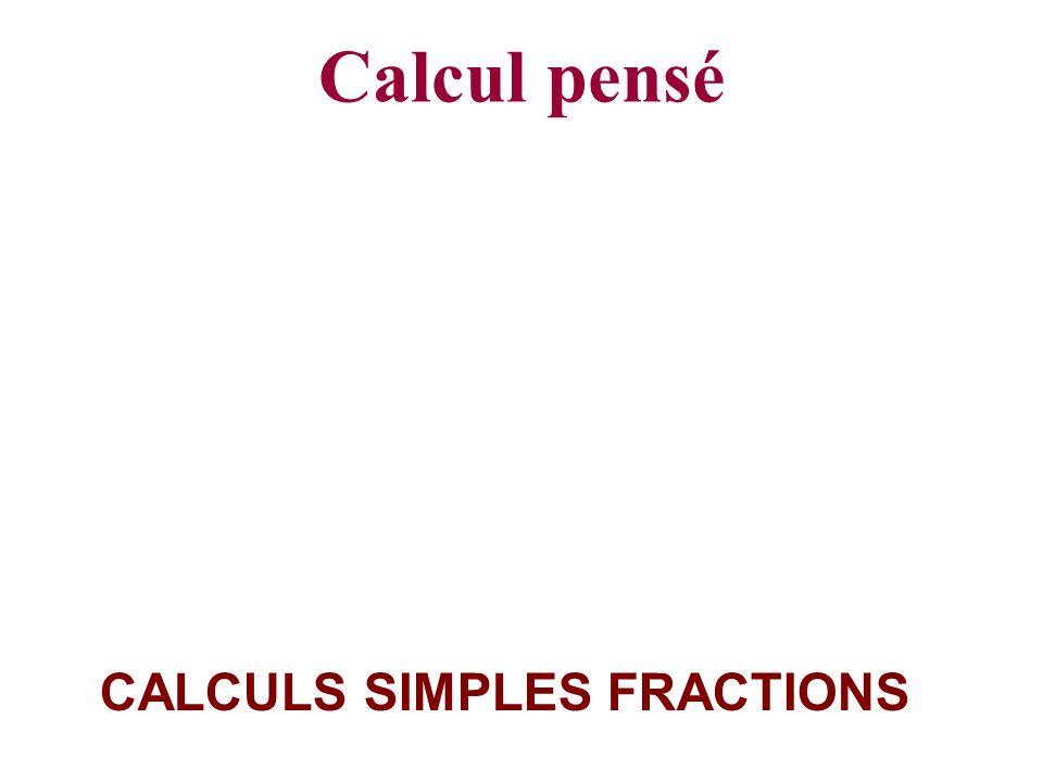 Calcul pensé CALCULS SIMPLES FRACTIONS