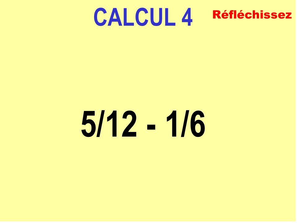 CALCUL 3 5/8 + 3/4 ECRIVEZ