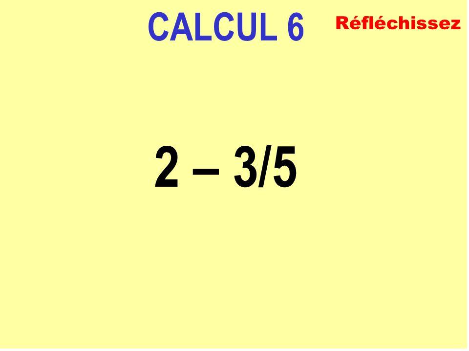 CALCUL 5 2/3 + 1/6 ECRIVEZ