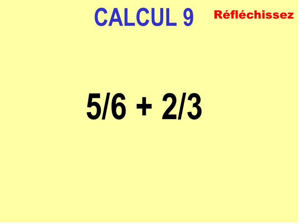 CALCUL 8 1 + 2/3 ECRIVEZ