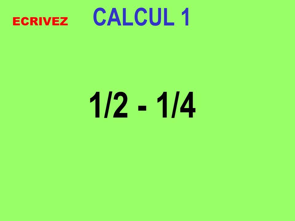 CALCUL 6 2 – 3/5 ECRIVEZ
