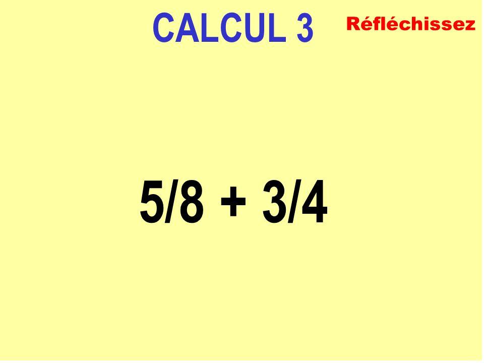 CALCUL 8 1 + 2/3 Réfléchissez