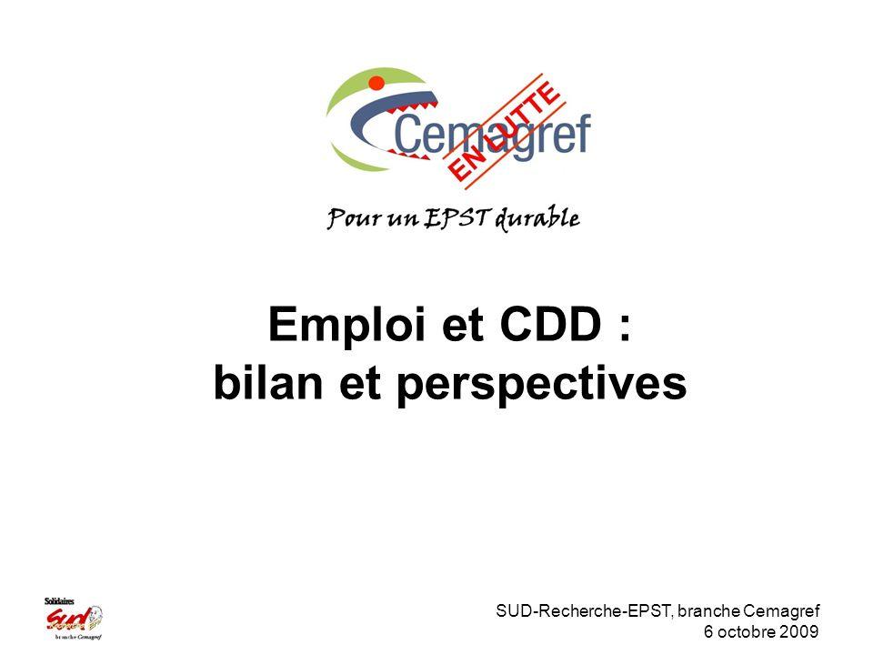SUD-Recherche-EPST, branche Cemagref 6 octobre 2009 Emploi et CDD : bilan et perspectives