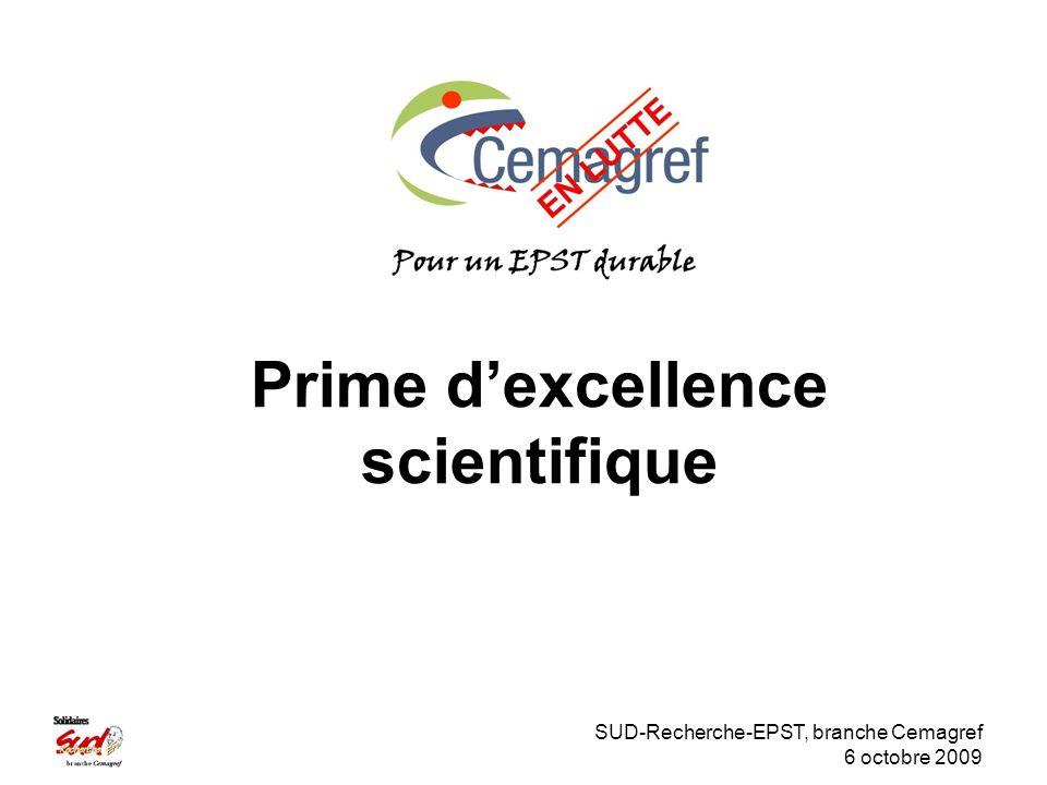 SUD-Recherche-EPST, branche Cemagref 6 octobre 2009 Prime dexcellence scientifique