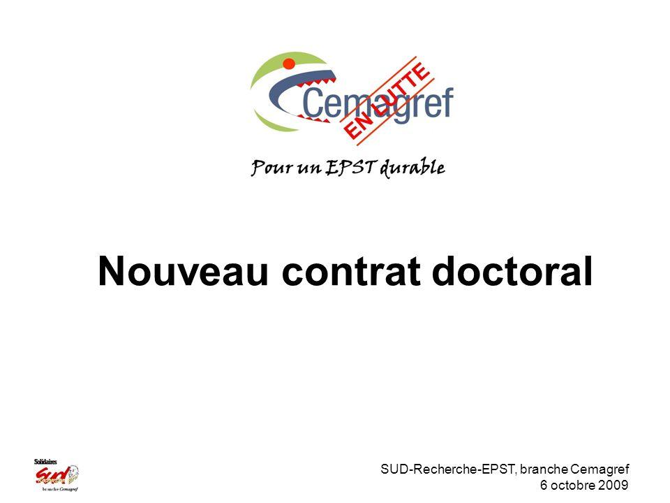 SUD-Recherche-EPST, branche Cemagref 6 octobre 2009 Nouveau contrat doctoral