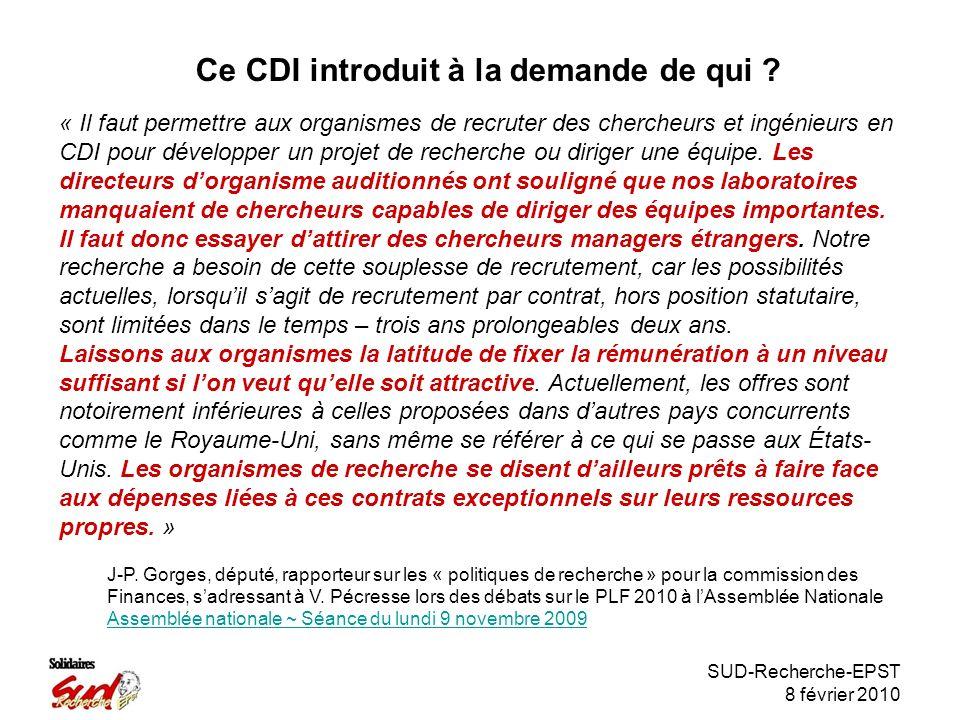SUD-Recherche-EPST 8 février 2010 Ce CDI introduit à la demande de qui .