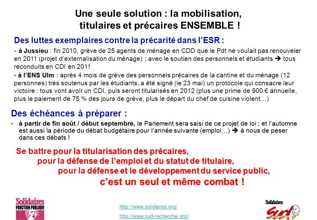 http://www.solidaires.org/ http://www.sud-recherche.org/ Une seule solution : la mobilisation, titulaires et précaires ENSEMBLE .