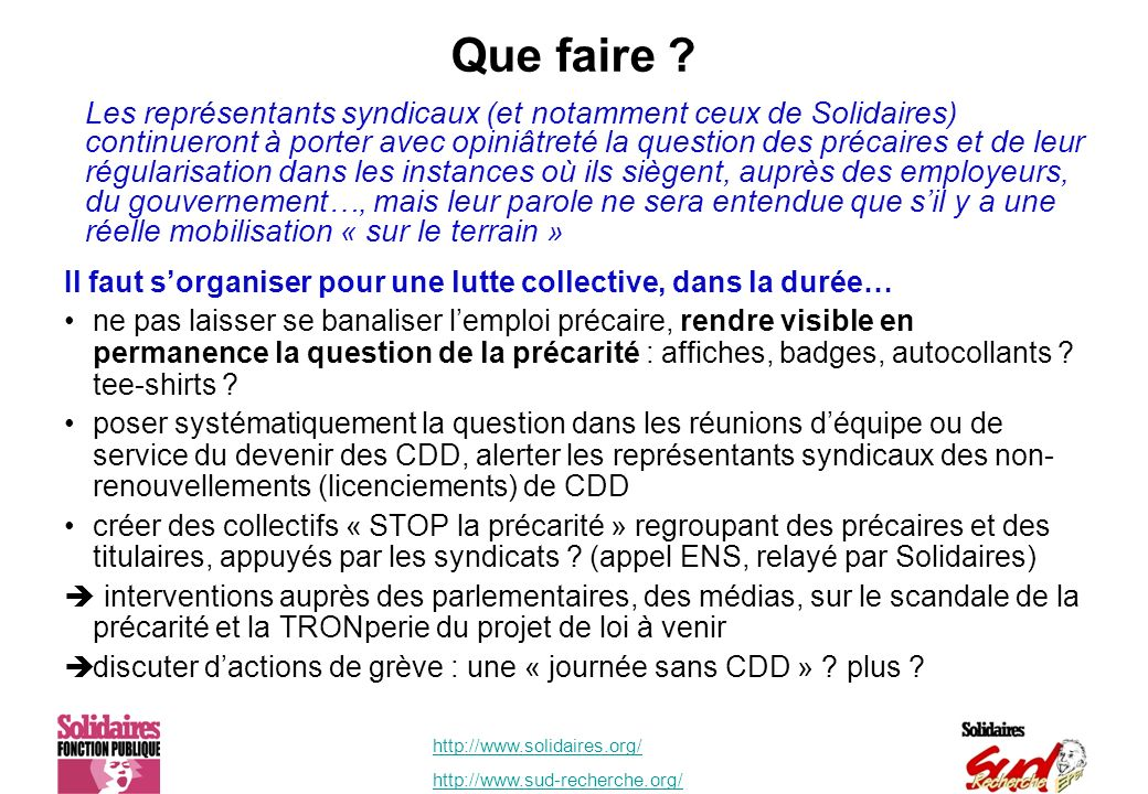 http://www.solidaires.org/ http://www.sud-recherche.org/ Que faire .