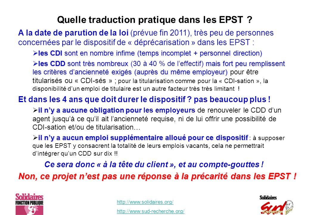 http://www.solidaires.org/ http://www.sud-recherche.org/ Quelle traduction pratique dans les EPST ? A la date de parution de la loi (prévue fin 2011),