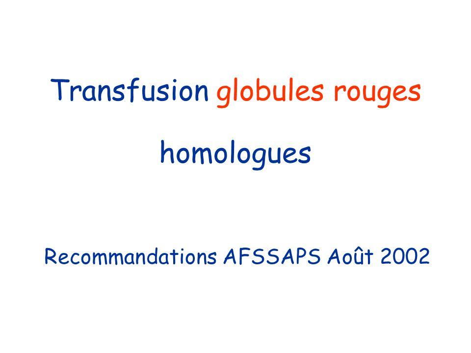 Transfusion globules rouges homologues Recommandations AFSSAPS Août 2002