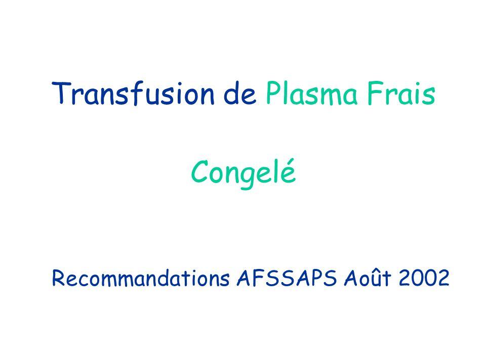 Transfusion de Plasma Frais Congelé Recommandations AFSSAPS Août 2002