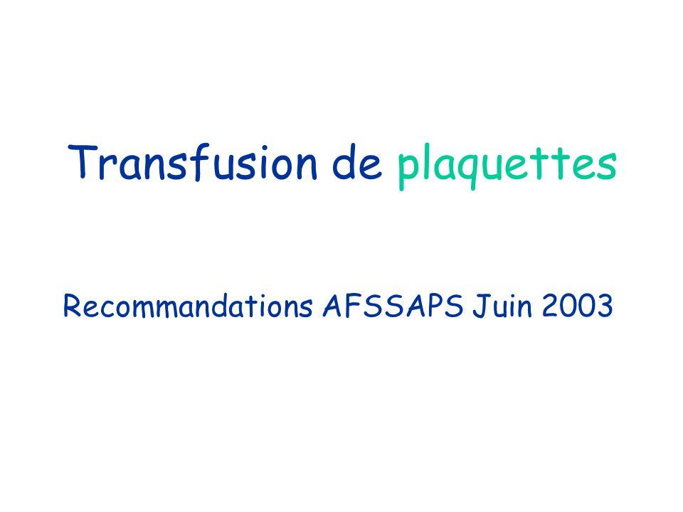 Transfusion de plaquettes Recommandations AFSSAPS Juin 2003