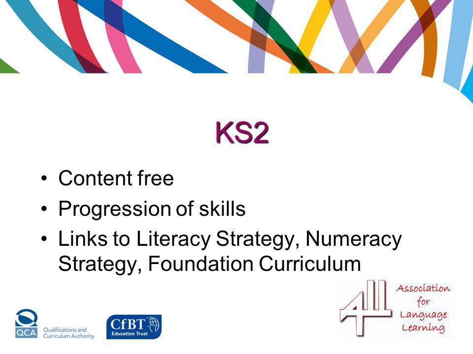 KS2 Content free Progression of skills Links to Literacy Strategy, Numeracy Strategy, Foundation Curriculum