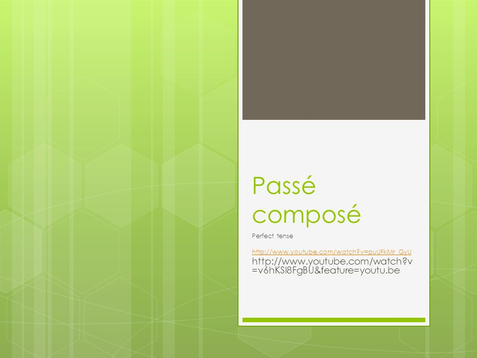 Perfect tense – passé composé What How do we form it Action in the past 3 parts o Subject (I,you,he..) o Auxiliary verb (avoir) o Past participle