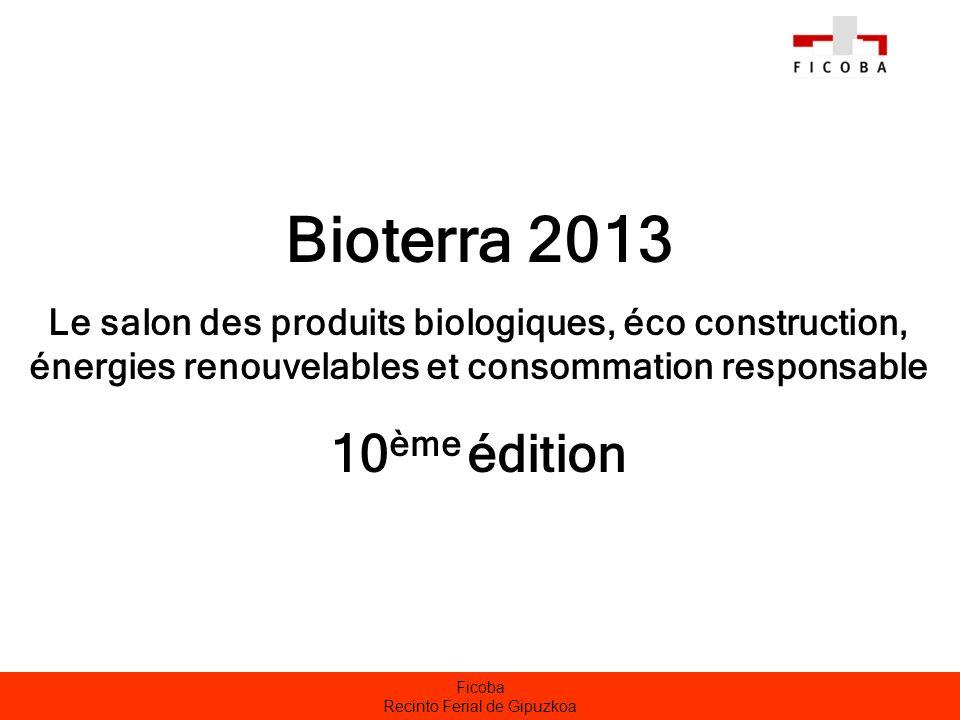 Ficoba Recinto Ferial de Gipuzkoa Bioterra 2013 Le salon des produits biologiques, éco construction, énergies renouvelables et consommation responsabl